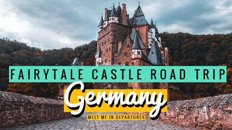 Fairytale castles of Germany – An awesome 7 day southern Germany road-trip