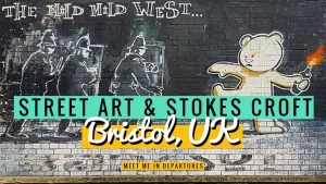 Stokes Croft Bristol – The insider guide to the Bristol street art Scene, a soulful story