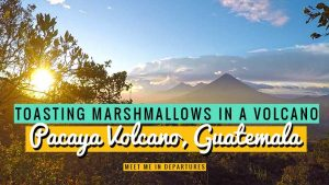 Pacaya Volcano Hike, Guatemala – An unforgettable hike to toast a marshmallow in a volcano