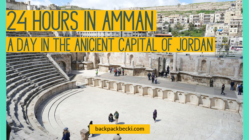 The Best Things to do in Amman – A Packed 24 Hour Amman Itinerary