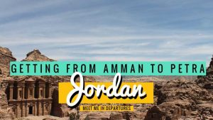 Getting from Amman to Petra – The Amman to Petra Bus + 2 Other Super Easy Ways To Get There