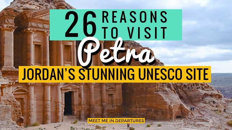 Visit Petra – 26 Reasons Why Petra Should Be On Your Bucket List