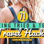 71 Awesome Tried & Tested Backpacking Hacks & Travel Tips and Tricks