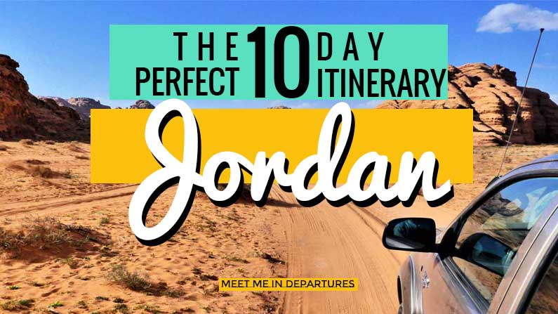 10 Days in Jordan: The Perfect Itinerary & Travel Guide