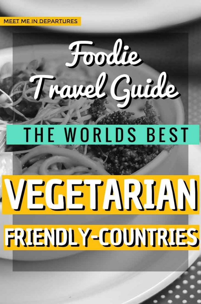 Where are the best countries for vegetarians around the world? Written by vegetarian influences, read their tried and tested veggie recommendations. Yum! The best places for vegetarian travel. Tried, tested and told by veggie-influencers. The best places to visit for vegetarian travellers. #vegetarian #veggie #veganuary #foodietravel #veggielife