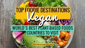 Vegan Travel – The Best Vegan Vacation Destinations Around the World