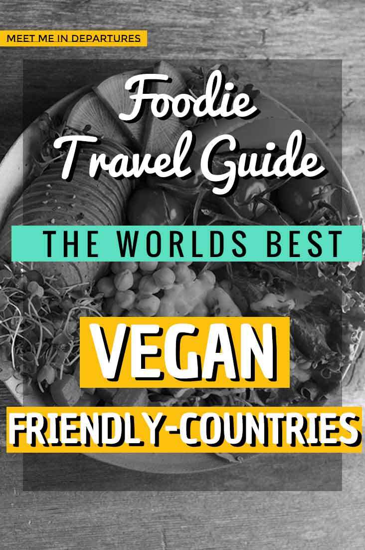 What are the best countries for vegan travel? Written by vegan influencers, read their tried and tested plant-based vegan vacation destinations. Yum! The best places in the world for vegan travel. First hand accounts from plant-based influencers. The best places to visit for vegan travellers. #vegan #plantbased #veganuary #foodietravel #vaganlife