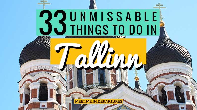 33 Unmissable Ideas On What To Do In Tallinn, Estonia