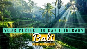 10 Days in Bali Itinerary – Your Perfect Guide on How to Spend 10 days in Bali