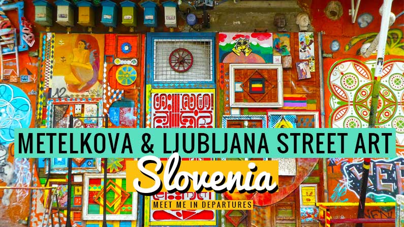 Metelkova Mesto; the quirky independent district and street art of Ljubljana, Slovenia