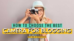 14 Of The Best Cameras for Bloggers – The Top Blogging Camera for Every Niche!