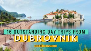 16 Outstanding Day Trips from Dubrovnik + 2 Half Day Dubrovnik Excursions