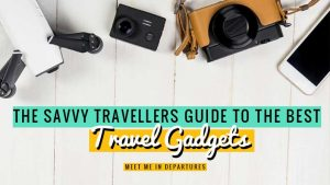 10 of the Best Travel Gadgets for Backpackers & Travellers