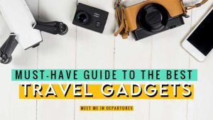 Essential Travel Gadgets for Backpackers – 40 Of The Best Gadgets for Travellers