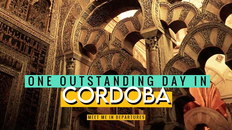 Your complete Seville to Cordoba day trip guide. This fully detailed one day in Cordoba itinerary tells you everything you need about visiting the ancient city.