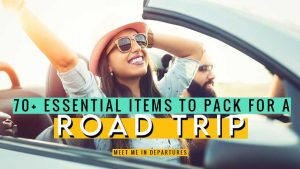 How road trip ready are you? 70+ Essentials for a Road Trip