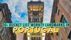 Famous Landmarks in Portugal – 34 Stunning Places to Add to your Portugal Bucket List