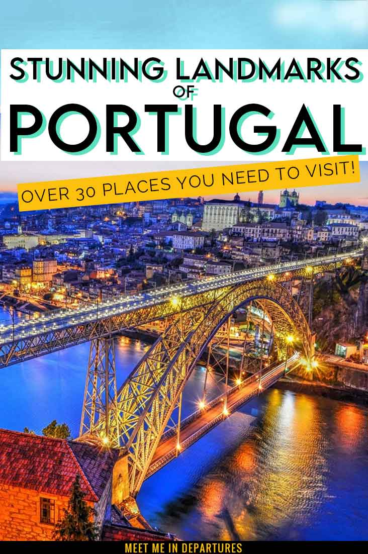 Famous Landmarks in Portugal - 34 Stunning Places to Add to your Portugal Bucket List 1