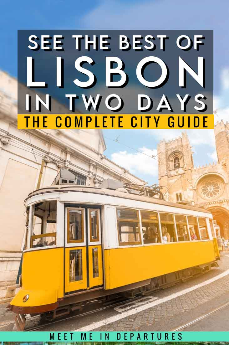 A First-Timers Guide to 2 Days in Lisbon: How to See the Best of Lisbon in Two Days 1