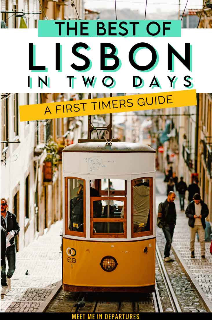 A First-Timers Guide to 2 Days in Lisbon: How to See the Best of Lisbon in Two Days 3