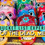 Day of the Dead, Mexico | The Bucket List Series